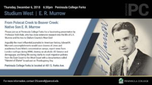 """Peninsula College Studium West presents """"From Polecat Creek to Beaver Creek: Native son E. R. Murrow"""" @ Peninsula College Forks 