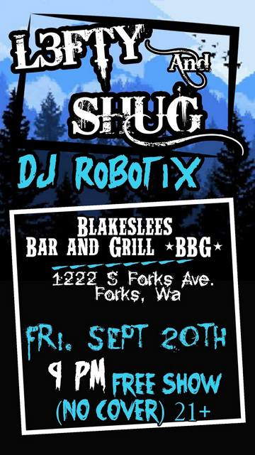 L3FTY and SHUG @ Blakeslees Bar and Grill | Forks | Washington | United States