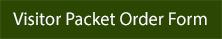 Link to Visitor Packet Order form